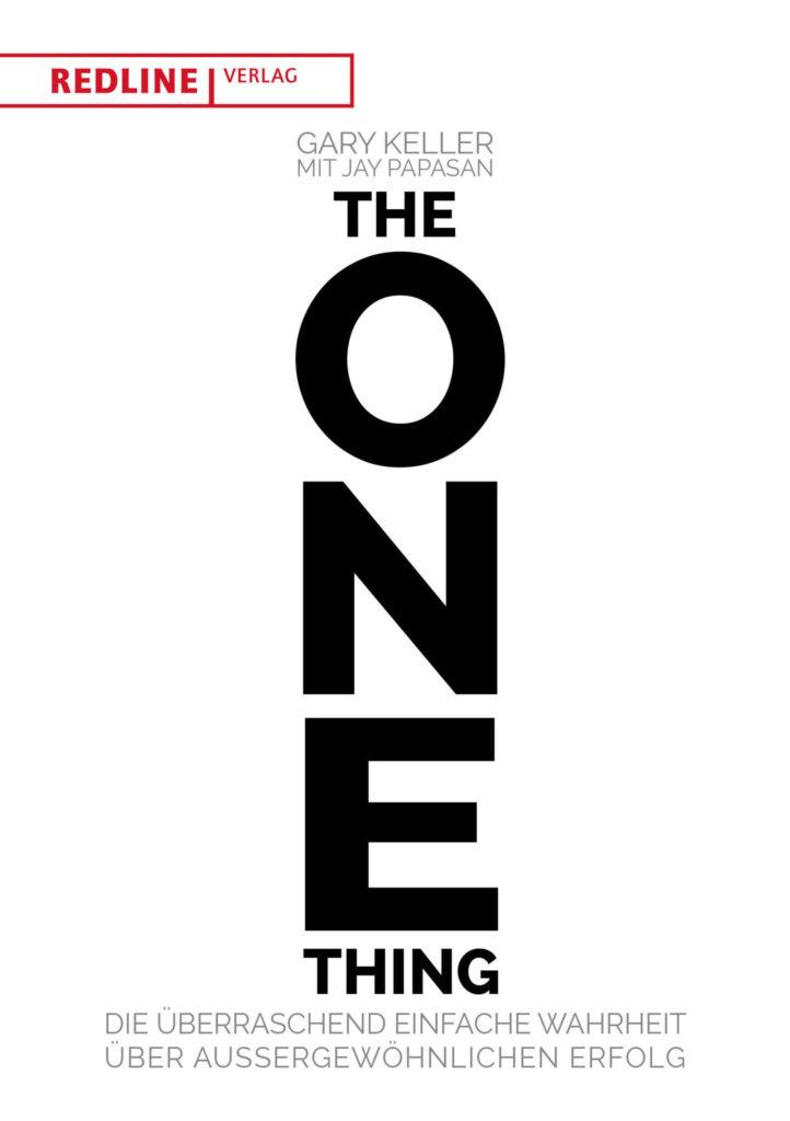 The One Thing: Die überraschend einfach Wahrheit über außergewöhnlichen Erfolg